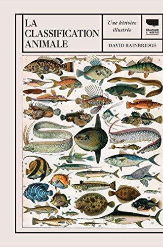 La classification animale<br>une histoire illustrée