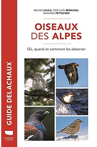 Oiseaux des Alpes<br>où, quand et comment les observer