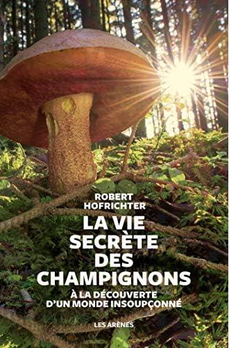 La vie secrète des champignons<br>à la dé...