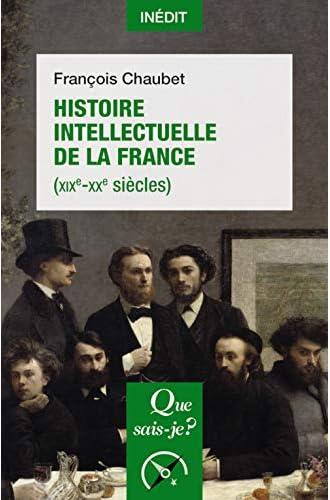 Histoire intellectuelle de la France<br>(XIXe-XXe siècles)
