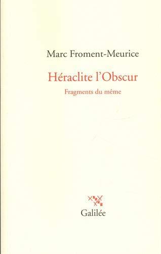 Héraclite l'obscur : fragments du même
