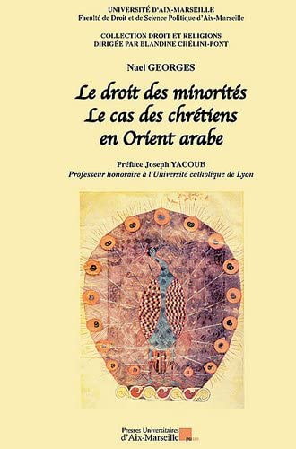 Le droit des minorités<br>le cas des chrétiens en Orient arab...