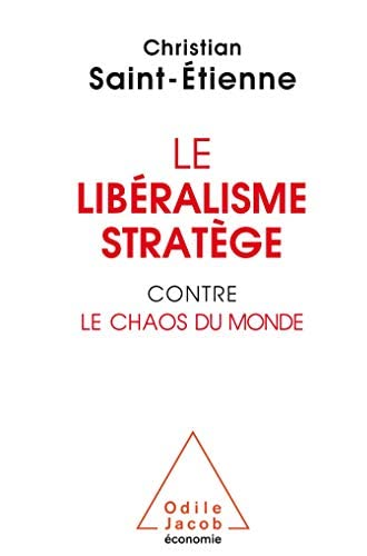 Le libéralisme stratège contre le chaos du monde<br>Christian...