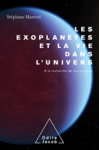 Les exoplanètes et la vie dans l'Univers<br>à la recherche de...