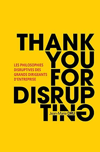 Thank you for disrupting<br>les philosophies disruptives des ...