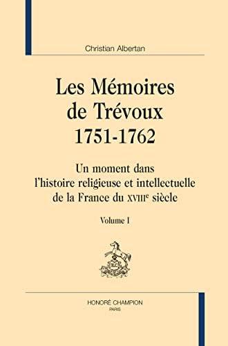 Les Mémoires de Trévoux (1751-1762)<br>un moment dans l'histo...