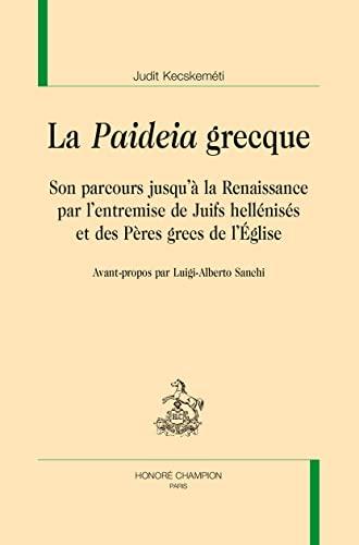 """La """"paideia"""" grecque : son parcours jusqu'à la Renaissance p..."""