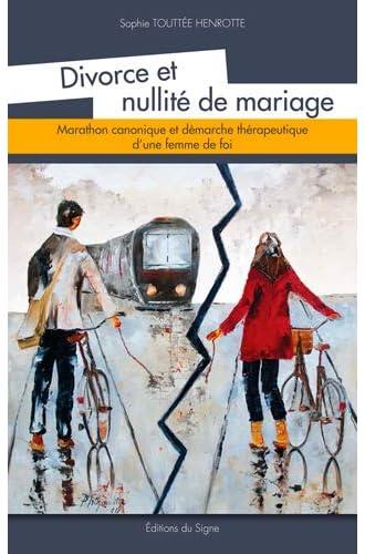 Divorce et nullité de mariage<br>marathon canonique et démarc...