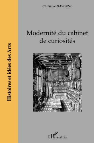 Modernité du cabinet de curiosités<br>Christine Davenne