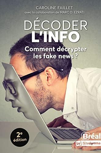 Décoder l'info<br>comment décrypter les fake news ?