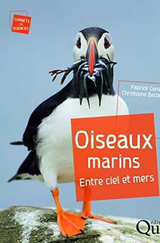 Oiseaux marins<br>entre ciel et mers<br>Fabrice Genevois, Chri...