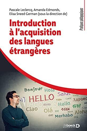 Introduction à l'acquisition des langues étrangères<br>Pascal...