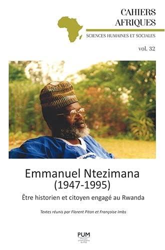 Emmanuel Ntezimana (1947-1995)<br>être historien et citoyen e...