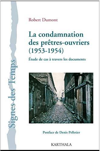 La condamnation des prêtres-ouvriers (1953-1954)<br>étude de ...