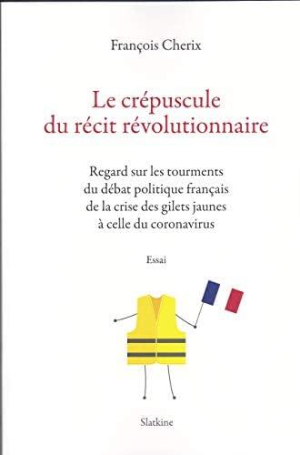 Le crépuscule du récit révolutionnaire<br>regard sur les tour...