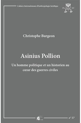 Asinius Pollion<br>un homme politique et un historien au coeu...
