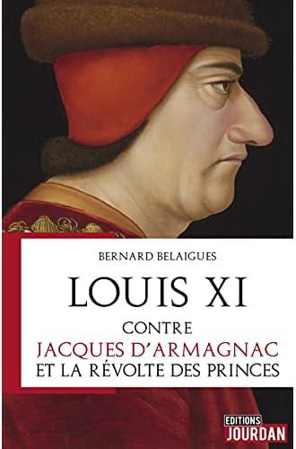 Louis XI contre Jacques d'Armagnac et la révolte des princes