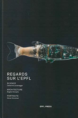 Regards sur l'EPFL<br>science, architectu...