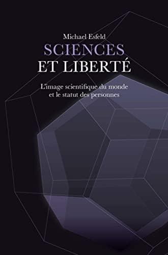 Sciences et liberté<br>l'image scientifique du monde et le st...