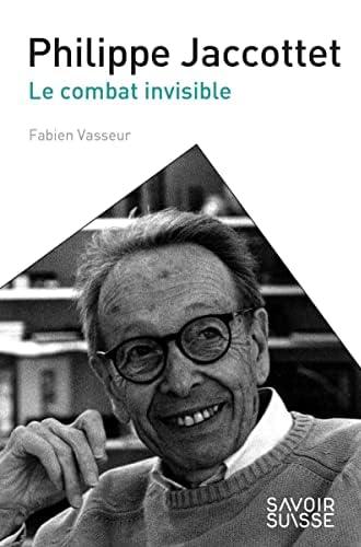 Philippe Jaccottet<br>le combat invisible