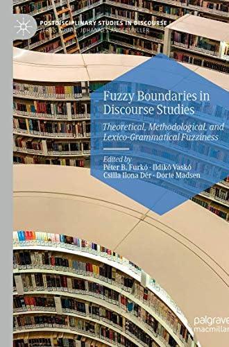 Fuzzy boundaries in discourse studies<br>theoretical, methodo...