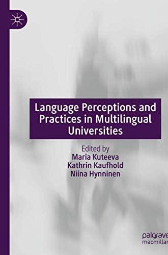 Language perceptions and practices in multilingual universit...