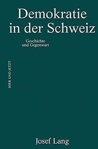 Demokratie in der Schweiz<br>Geschichte und Gegenwart<br>Josef...