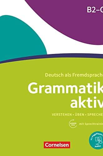 Grammatik aktiv<br>verstehen, üiben, sprechen<br>B2-C1