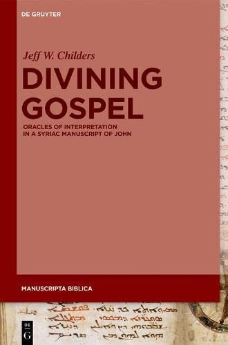 Divining Gospel<br>oracles of interpretation in a Syriac manu...
