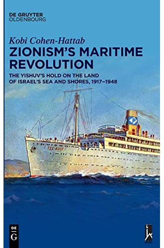 Zionism's maritime revolution<br>the Yishuv's hold on the lan...