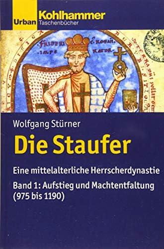 Die Staufer<br>eine mittelalterliche Herrscherdynastie