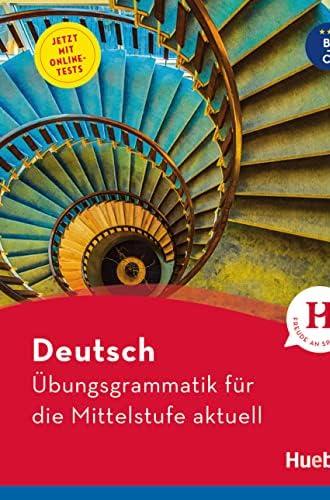 Deutsch<br>Übungsgrammatik für die Mittelstufe aktuell