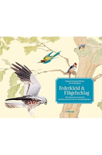 Federkleid & Flügelschlag<br>100 Vogelarten im Porträt mit Il...