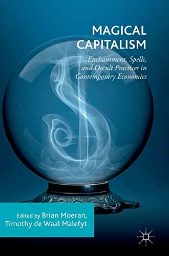 Magical capitalism<br>enchantment, spells, and occult practic...