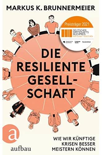 Die resiliente Gesellschaft<br>wie wir künftige Krisen besse...