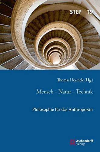 Mensch - Natur - Technik<br>Philosophie für das Anthropozän