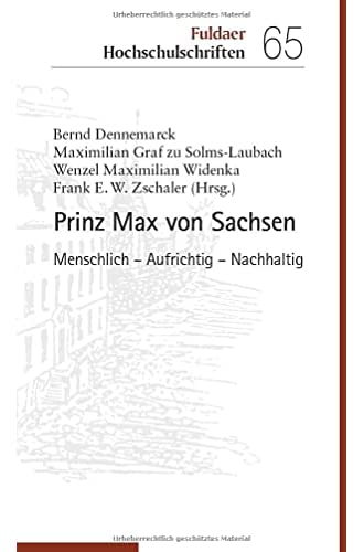 Prinz Max von Sachsen<br>menschlich - aufrichtig - nachhaltig