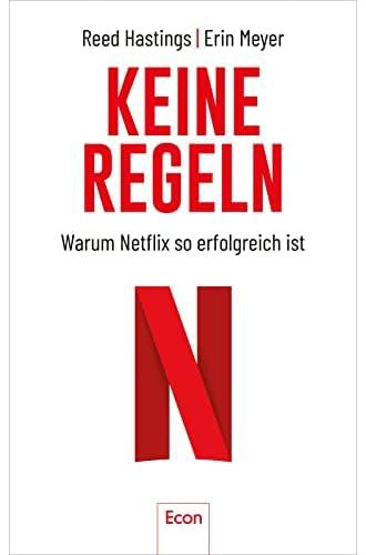 Keine Regeln<br>Warum Netflix so erfolgreich ist<br>Reed Hasti...