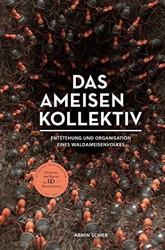 Das Ameisenkollektiv<br>Entstehung und Organisation eines Wal...
