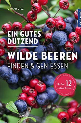 Ein gutes Dutzend<br>wilde Beeren finden & geniessen