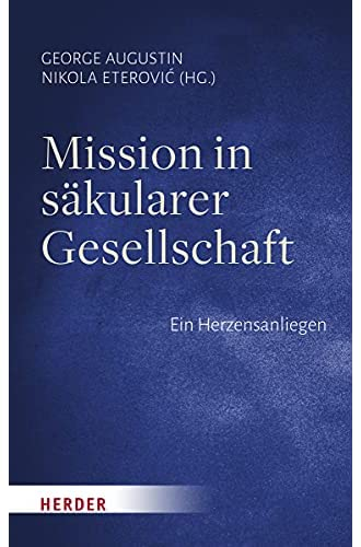 Mission in säkularer Gesellschaft<br>ein Herzensanliegen<br>he...