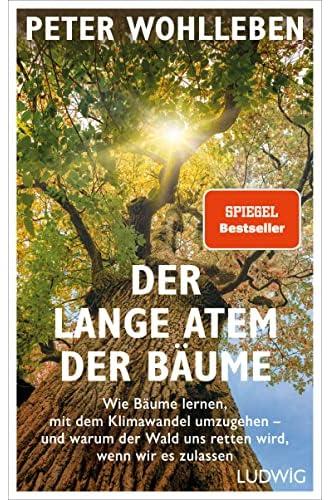 Der lange Atem der Bäume<br>wie Bäume lernen, mit dem Klima...
