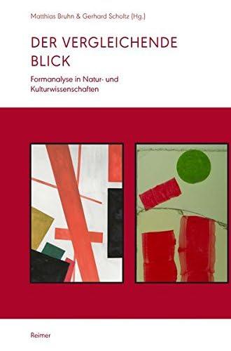 Der vergleichende Blick<br>Formanalyse in Natur- und Kulturwi...