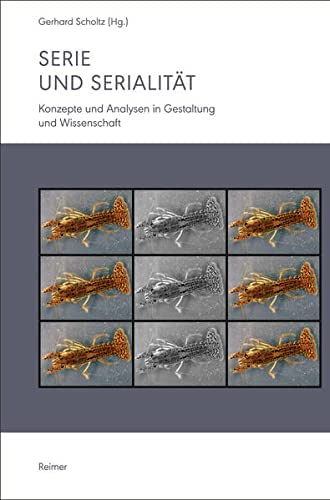 Serie und Serialität<br>Konzepte und Analysen in Gestaltung u...