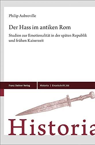 Der Hass im antiken Rom<br>Studien zur Emotionalität in der ...