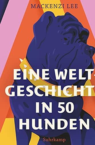 Eine Weltgeschichte in 50 Hunden