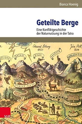 Geteilte Berge<br>eine Konfliktgeschichte der Naturnutzung in...