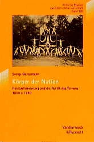 Körper der Nation<br>Habitusformierung und die Politik des Tu...