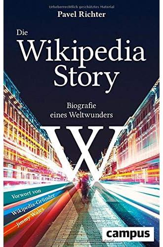 Die Wikipedia-Story<br>Biografie eines Weltwunders