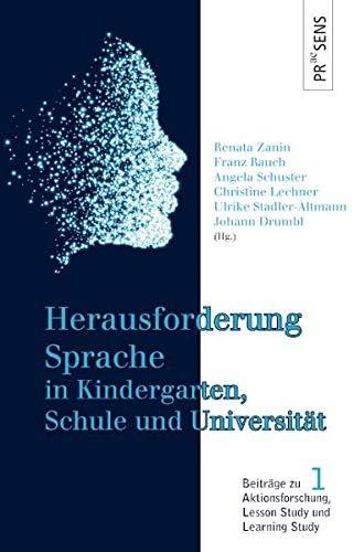 Herausforderung Sprache in Kindergarten, Schule und Universi...